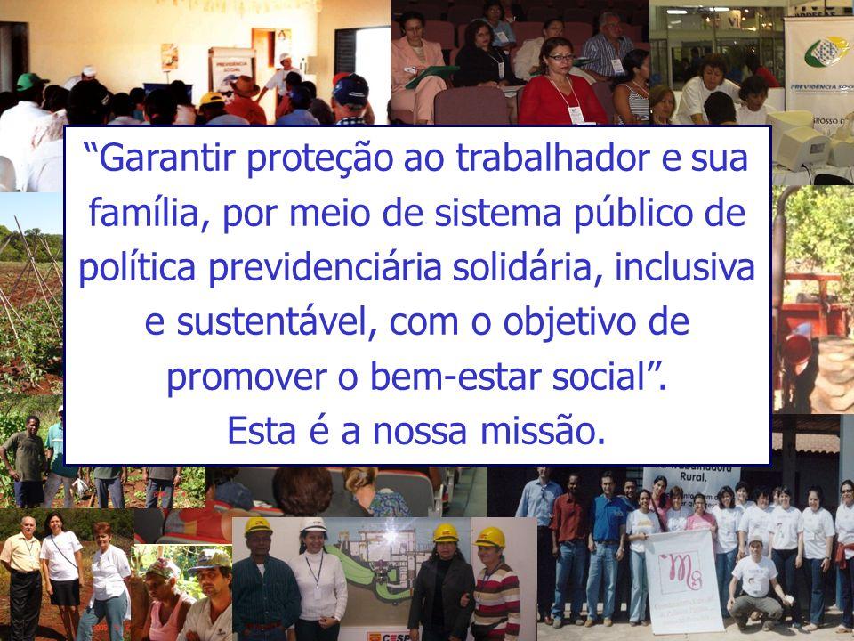 Garantir proteção ao trabalhador e sua família, por meio de sistema público de política previdenciária solidária, inclusiva e sustentável, com o objetivo de promover o bem-estar social .