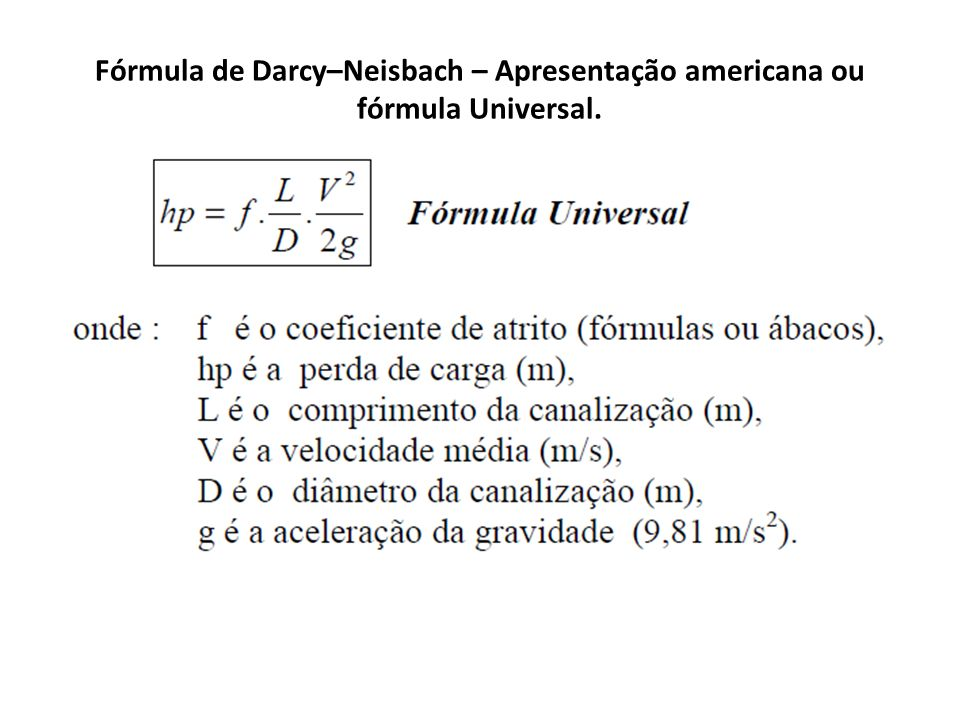 Fórmula de Darcy–Neisbach – Apresentação americana ou fórmula Universal.