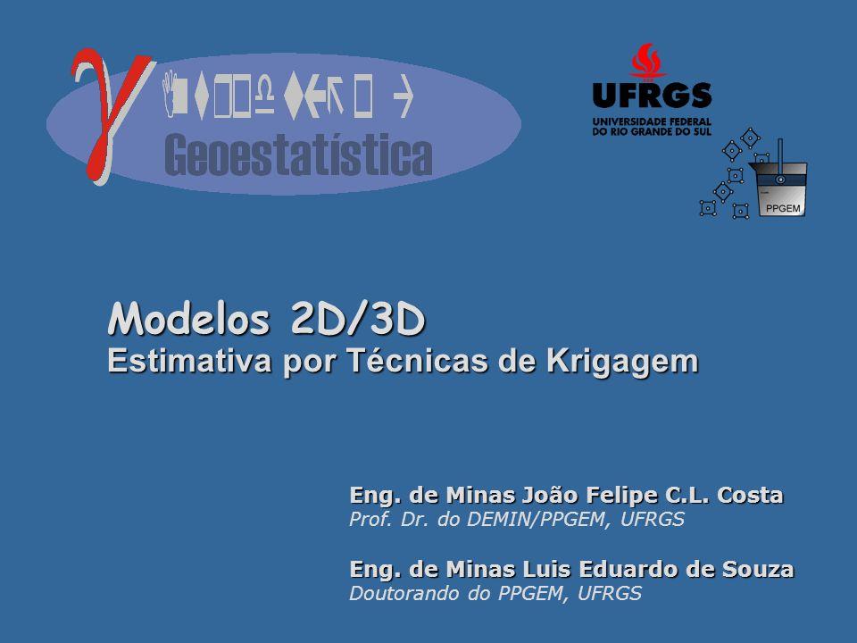 Modelos 2D/3D Estimativa por Técnicas de Krigagem