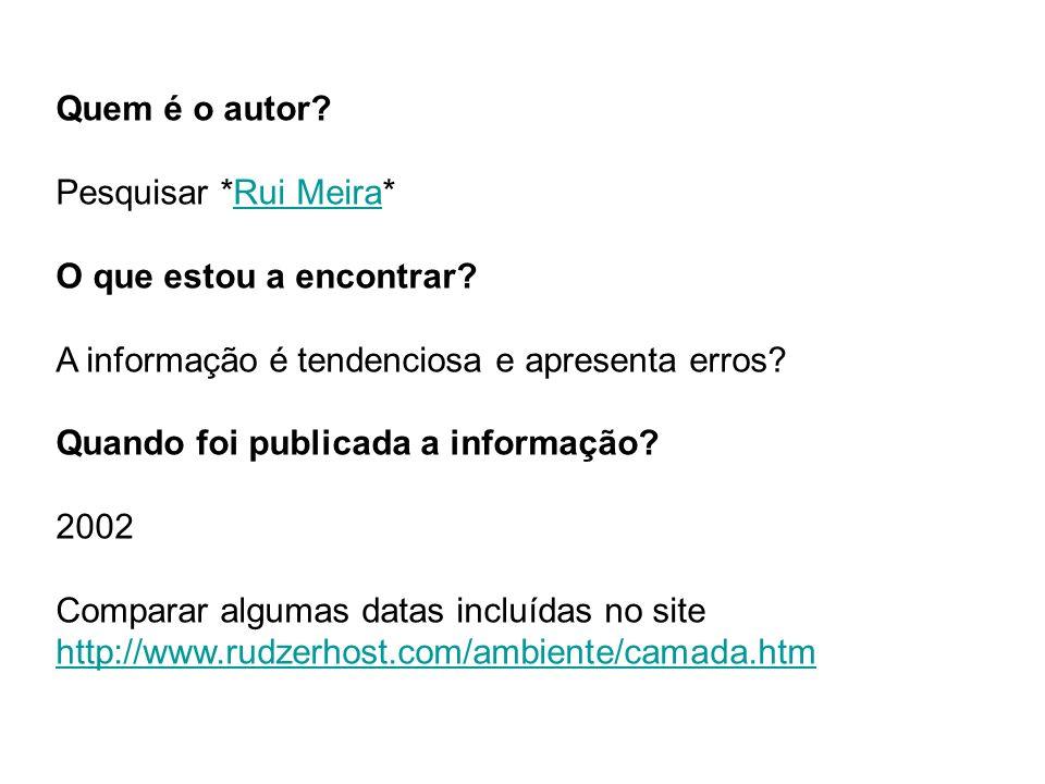 Quem é o autor Pesquisar *Rui Meira* O que estou a encontrar A informação é tendenciosa e apresenta erros