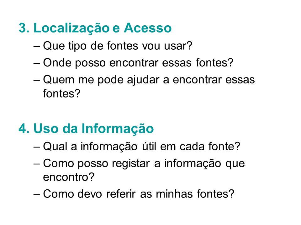 3. Localização e Acesso 4. Uso da Informação