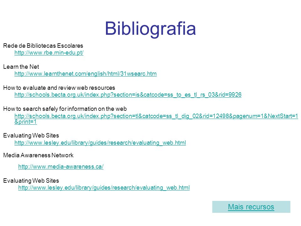 Bibliografia Mais recursos Rede de Bibliotecas Escolares