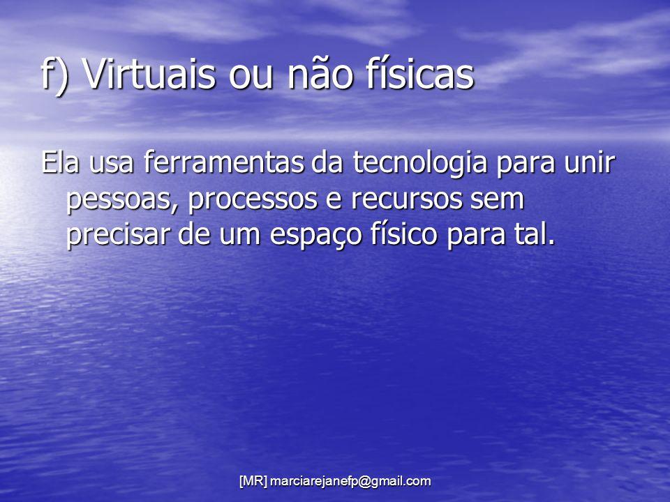 f) Virtuais ou não físicas