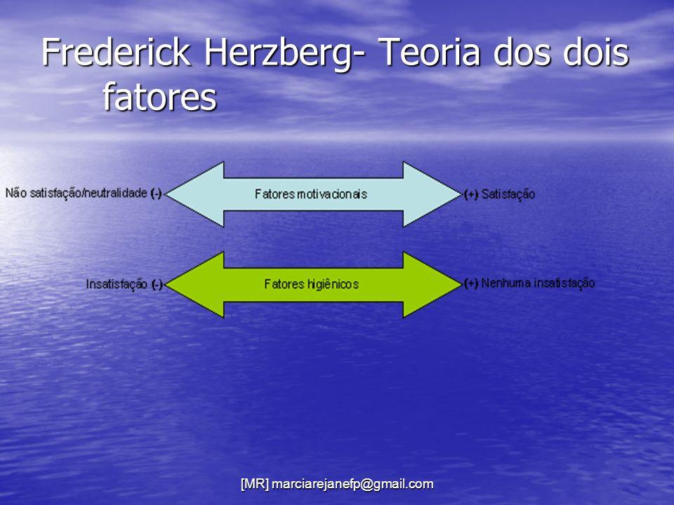 Frederick Herzberg- Teoria dos dois fatores