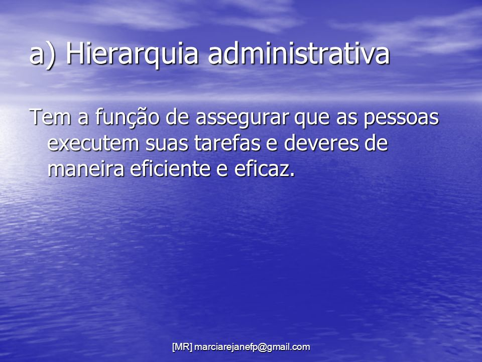 a) Hierarquia administrativa