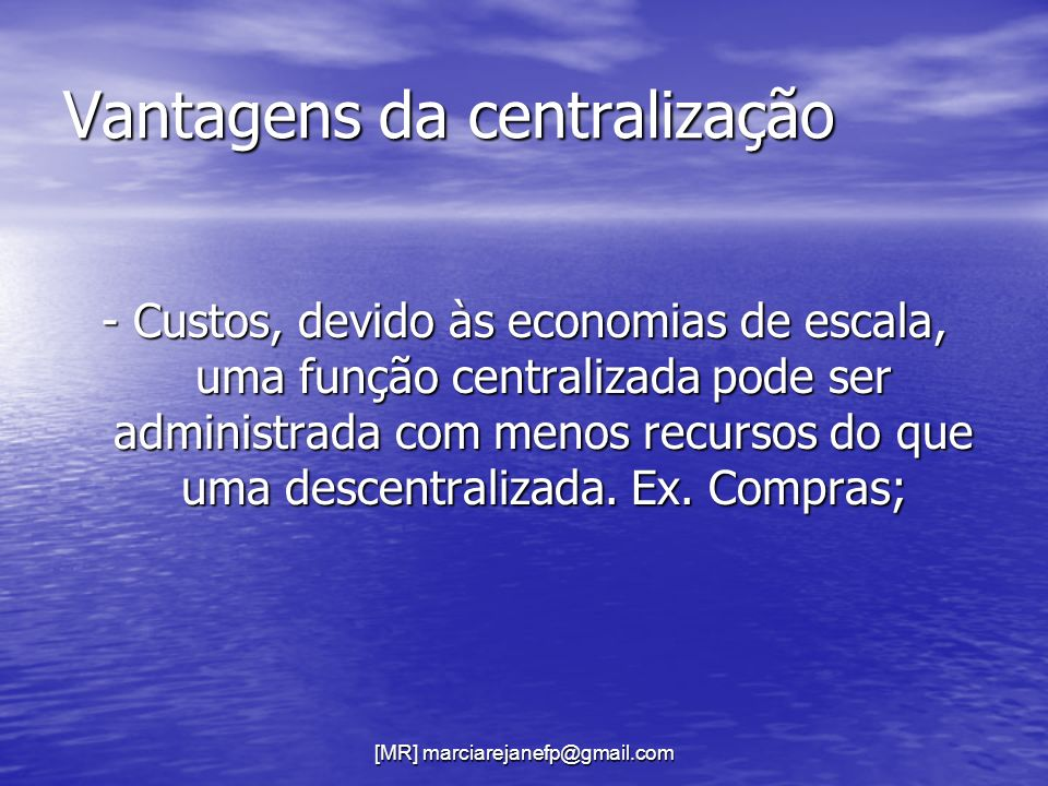 Vantagens da centralização