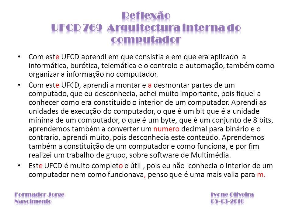 Reflexão UFCD 769 Arquitectura interna do computador