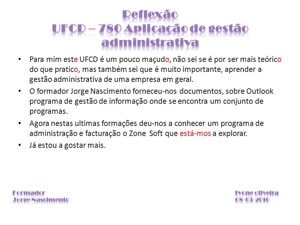 Reflexão UFCD – 780 Aplicação de gestão administrativa