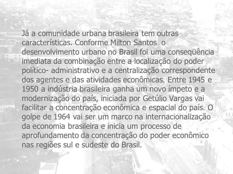 Já a comunidade urbana brasileira tem outras características