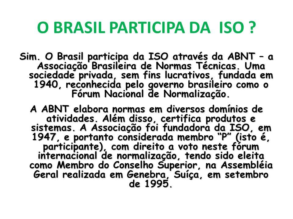 O BRASIL PARTICIPA DA ISO