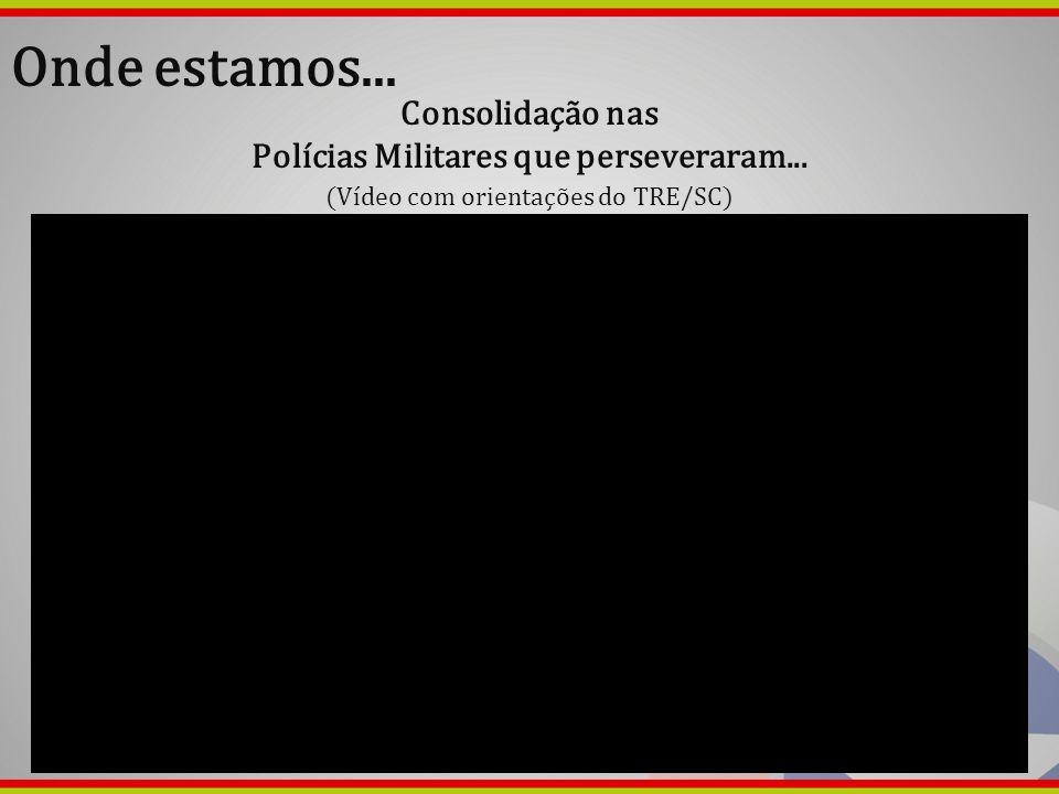Polícias Militares que perseveraram...