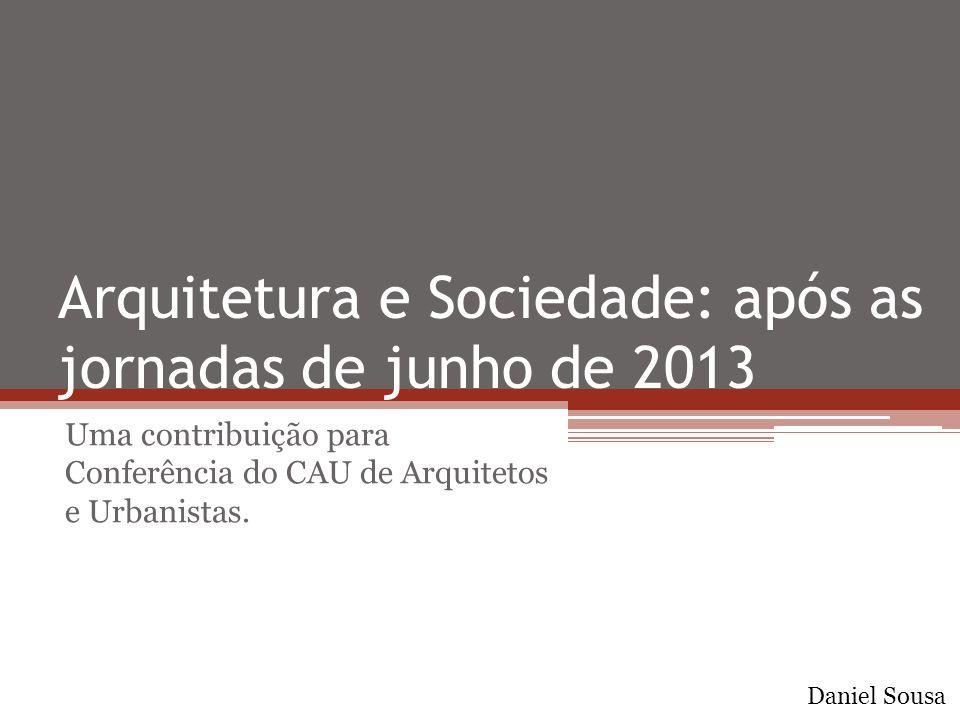 Arquitetura e Sociedade: após as jornadas de junho de 2013