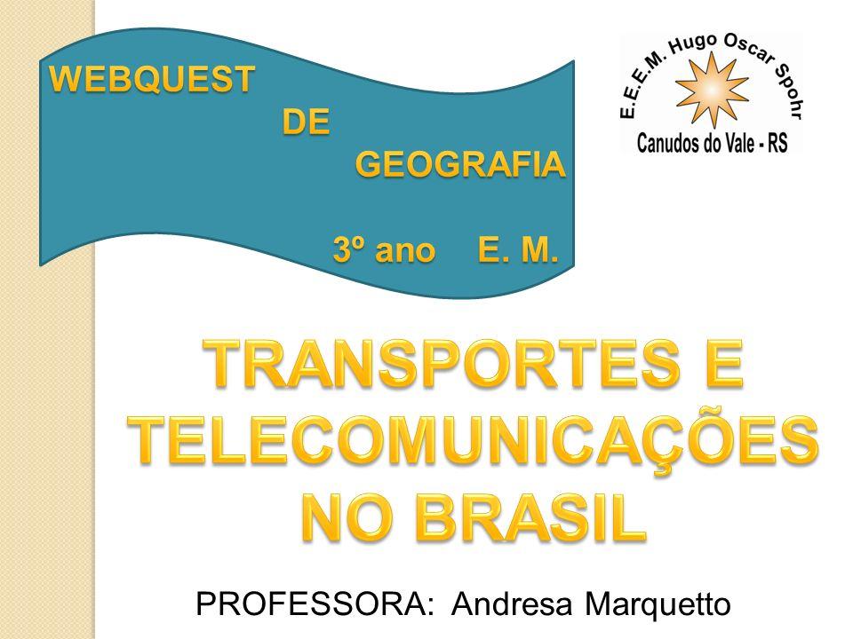 TRANSPORTES E TELECOMUNICAÇÕES NO BRASIL