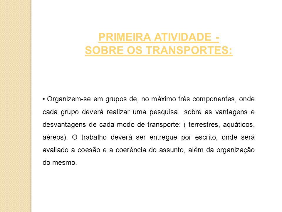 PRIMEIRA ATIVIDADE - SOBRE OS TRANSPORTES: