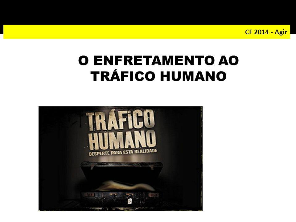 O ENFRETAMENTO AO TRÁFICO HUMANO