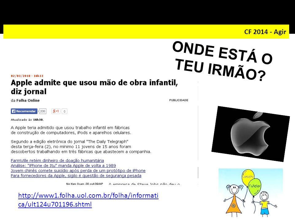 ONDE ESTÁ O TEU IRMÃO CF 2014 - Agir