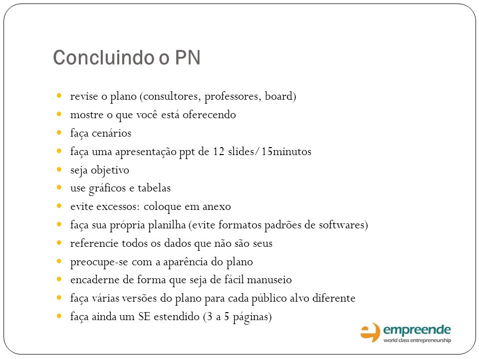 Concluindo o PN revise o plano (consultores, professores, board)