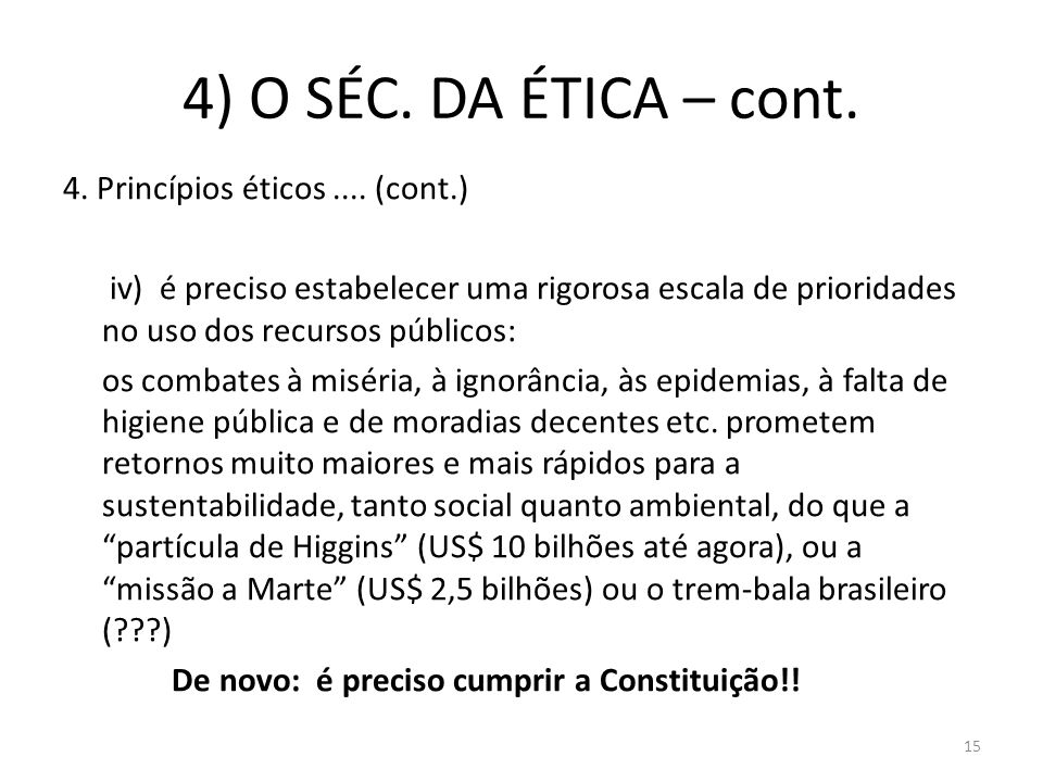 4) O SÉC. DA ÉTICA – cont.
