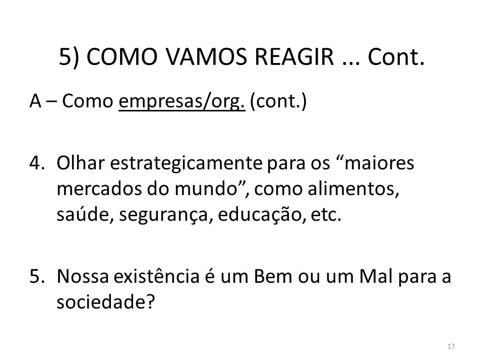 5) COMO VAMOS REAGIR ... Cont.