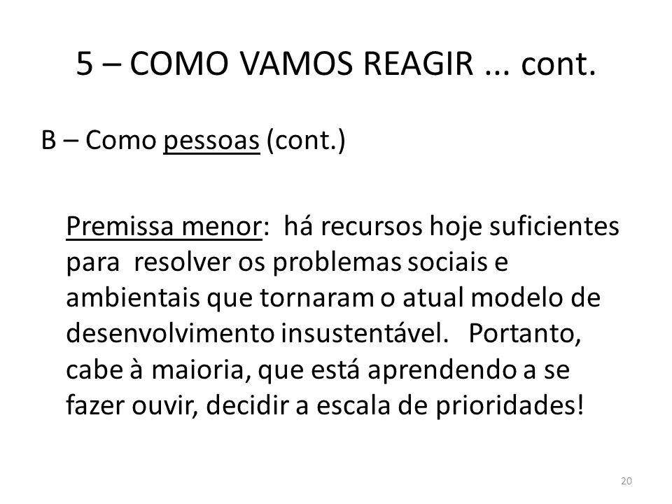 5 – COMO VAMOS REAGIR ... cont.
