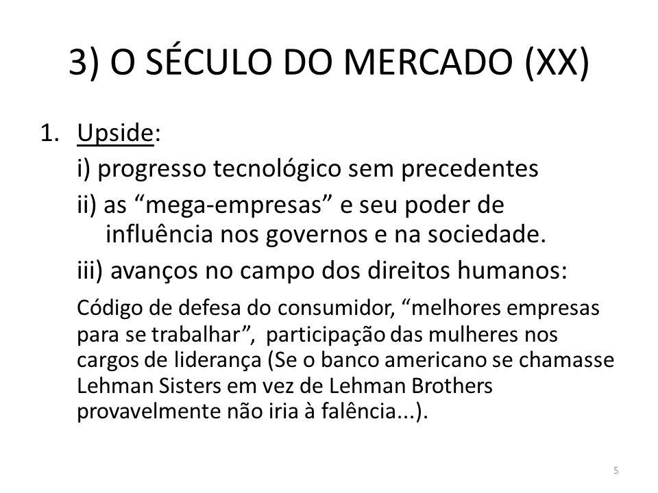3) O SÉCULO DO MERCADO (XX)