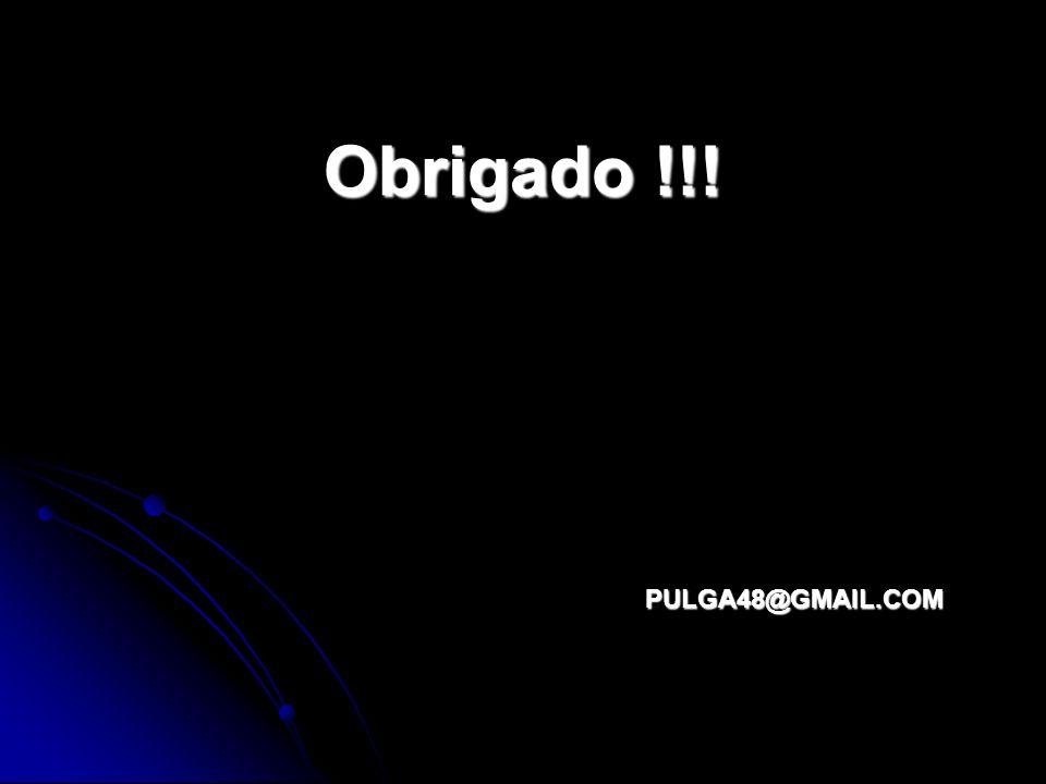 Obrigado !!! PULGA48@GMAIL.COM