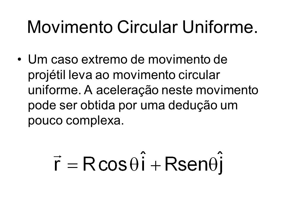 Movimento Circular Uniforme.