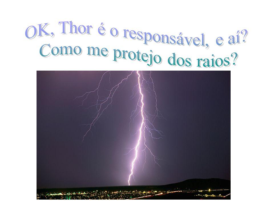 OK, Thor é o responsável, e aí Como me protejo dos raios