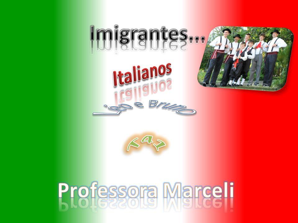 Imigrantes... Italianos Léo e Bruno T41 Professora Marceli