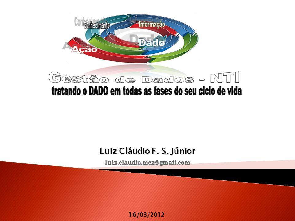 Luiz Cláudio F. S. Júnior luiz.claudio.mcz@gmail.com 16/03/2012