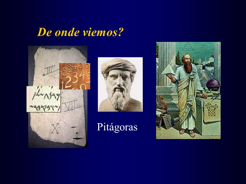 De onde viemos Pitágoras