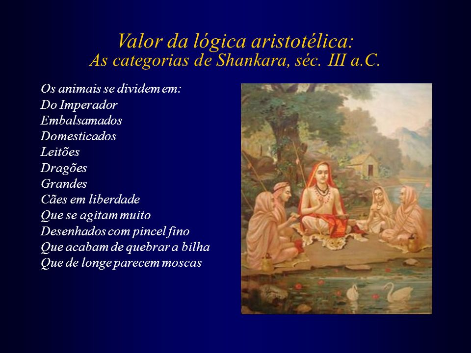Valor da lógica aristotélica: As categorias de Shankara, séc. III a.C.