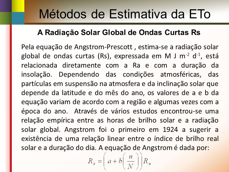 A Radiação Solar Global de Ondas Curtas Rs