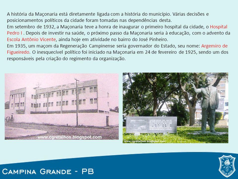 A história da Maçonaria está diretamente ligada com a história do município. Várias decisões e posicionamentos políticos da cidade foram tomadas nas dependências desta.