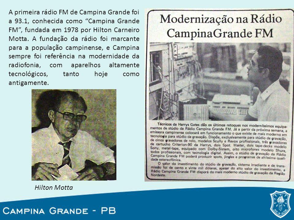A primeira rádio FM de Campina Grande foi a 93