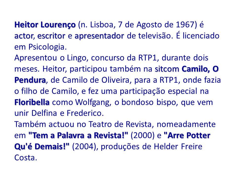 Heitor Lourenço (n. Lisboa, 7 de Agosto de 1967) é actor, escritor e apresentador de televisão. É licenciado em Psicologia.