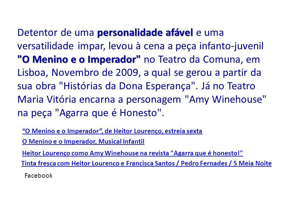 Detentor de uma personalidade afável e uma versatilidade impar, levou à cena a peça infanto-juvenil O Menino e o Imperador no Teatro da Comuna, em Lisboa, Novembro de 2009, a qual se gerou a partir da sua obra Histórias da Dona Esperança . Já no Teatro Maria Vitória encarna a personagem Amy Winehouse na peça Agarra que é Honesto .