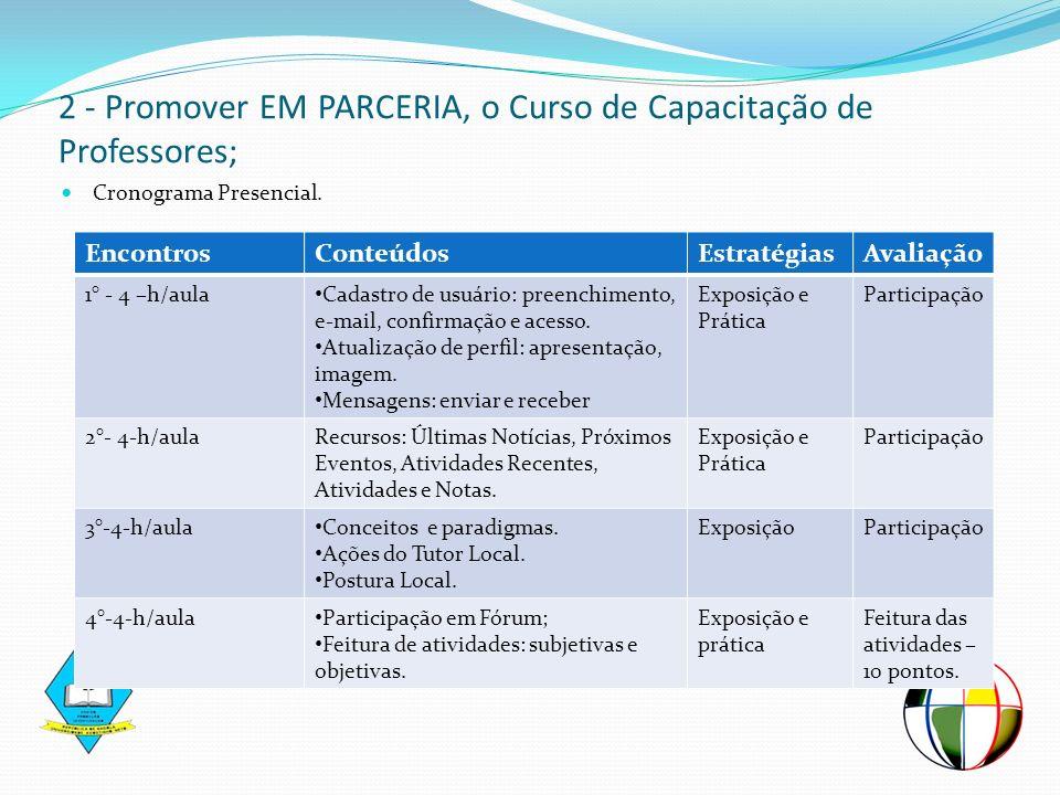 2 - Promover EM PARCERIA, o Curso de Capacitação de Professores;