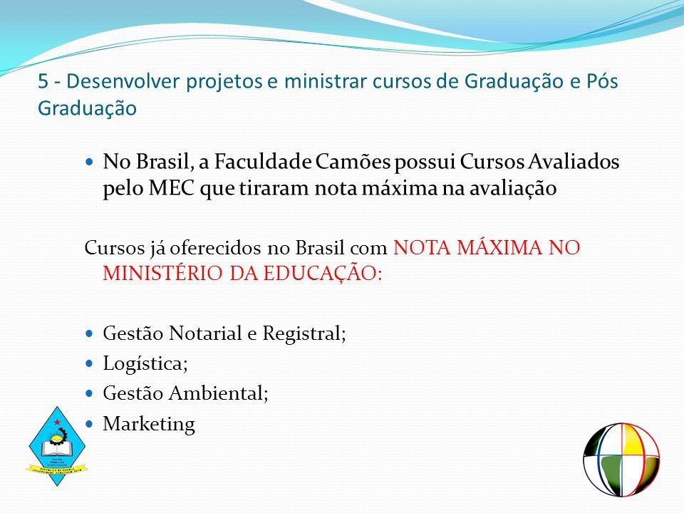 5 - Desenvolver projetos e ministrar cursos de Graduação e Pós Graduação