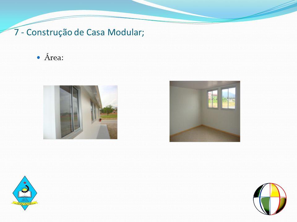 7 - Construção de Casa Modular;