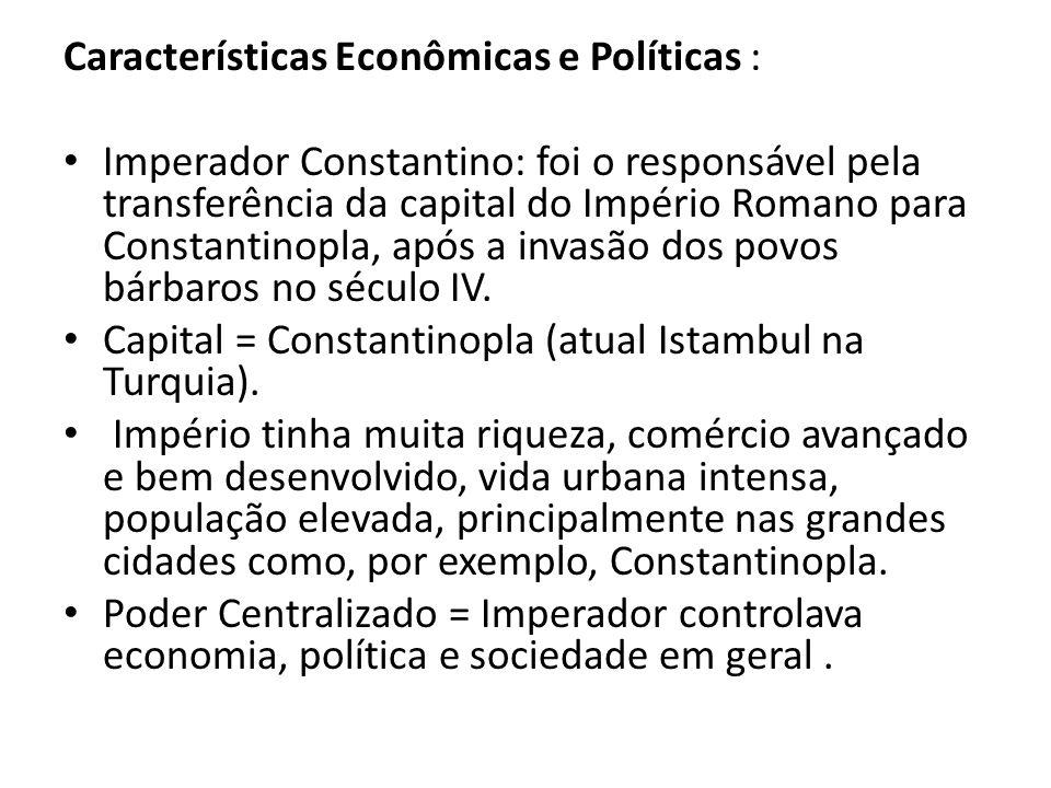 Características Econômicas e Políticas :