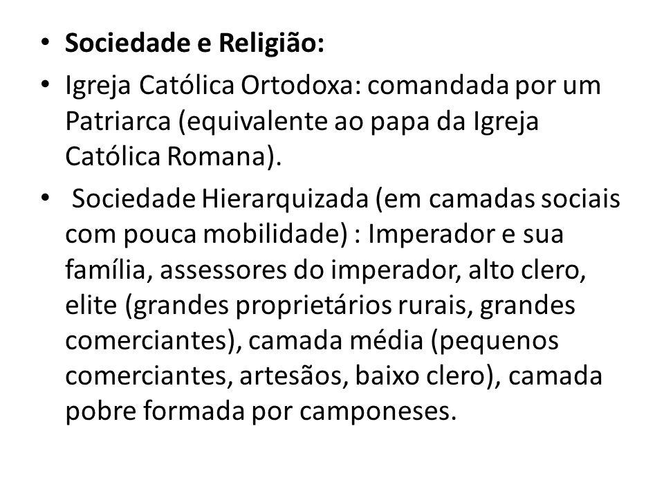 Sociedade e Religião: Igreja Católica Ortodoxa: comandada por um Patriarca (equivalente ao papa da Igreja Católica Romana).