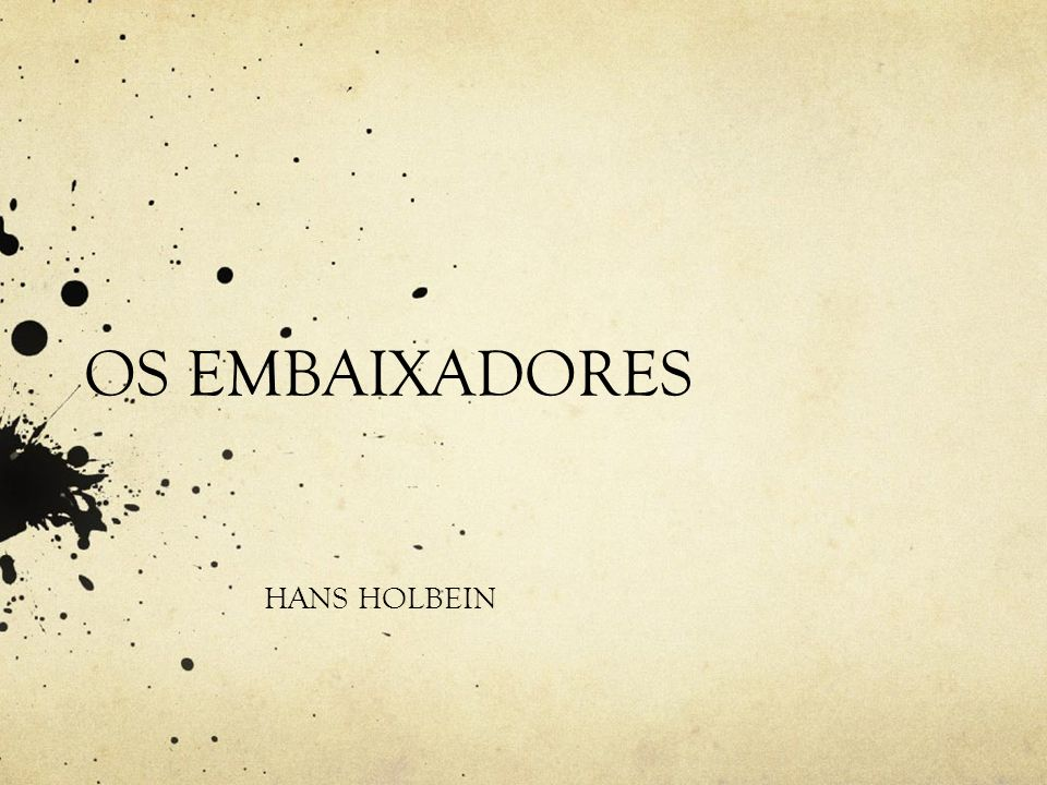 OS EMBAIXADORES HANS HOLBEIN