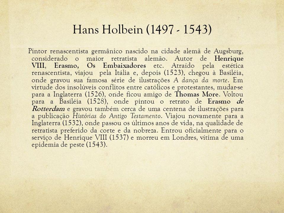 Hans Holbein (1497 - 1543)