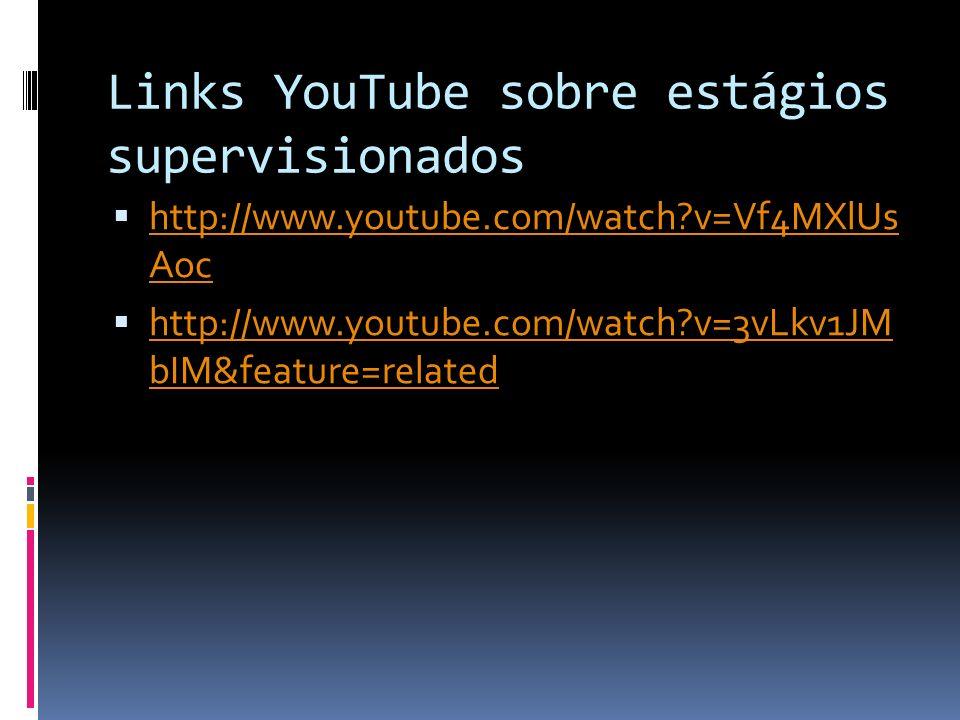 Links YouTube sobre estágios supervisionados