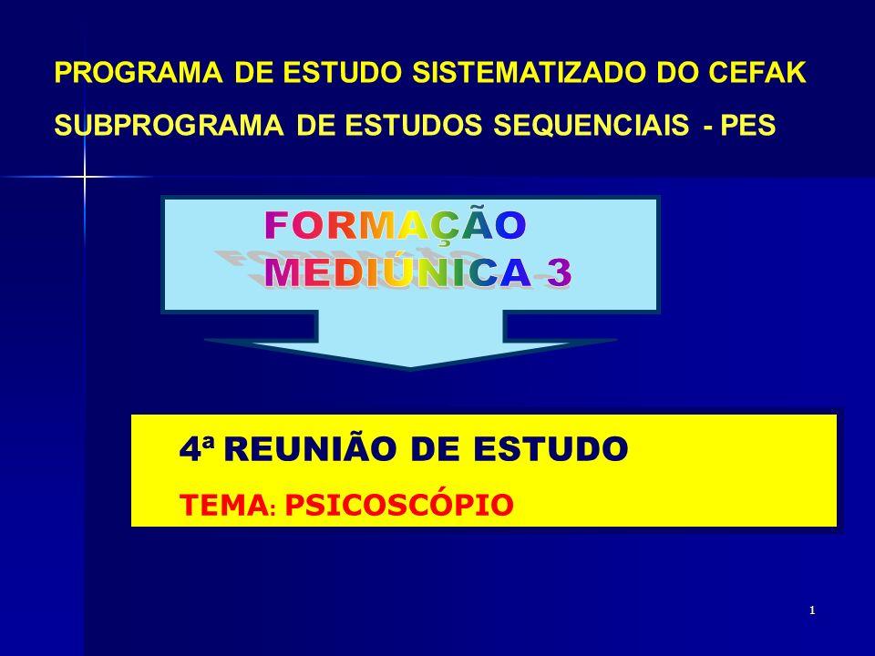 FORMAÇÃO MEDIÚNICA 3 4ª REUNIÃO DE ESTUDO