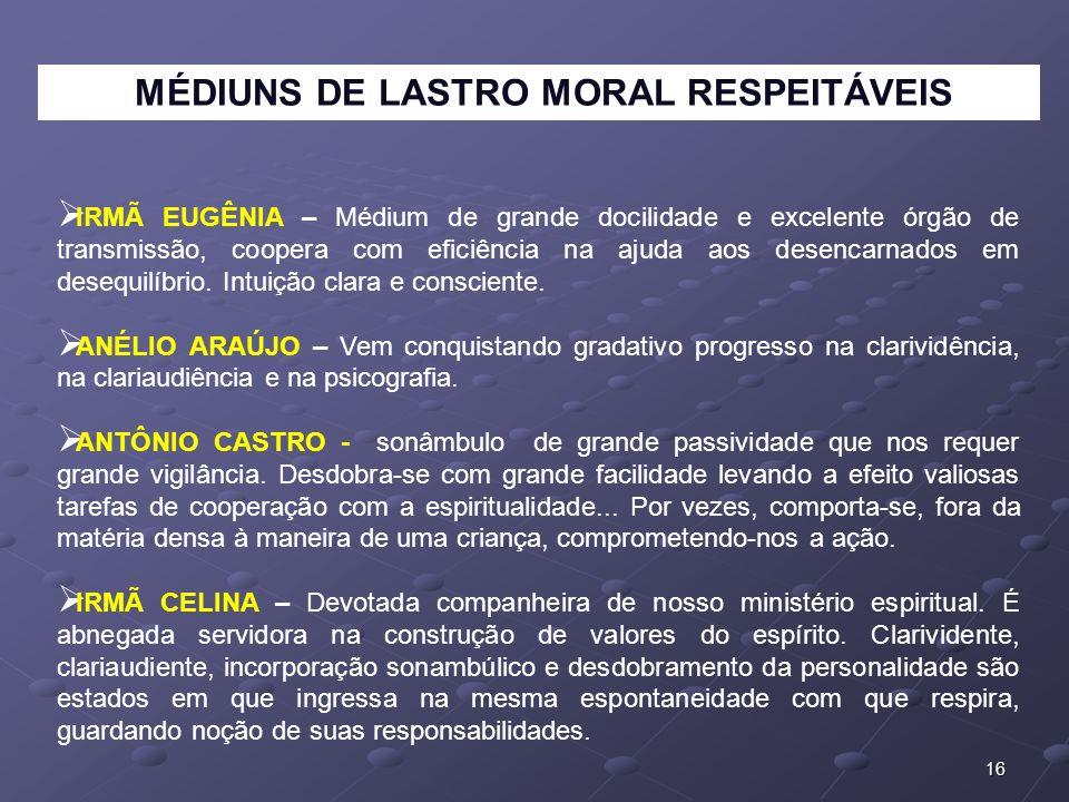 MÉDIUNS DE LASTRO MORAL RESPEITÁVEIS
