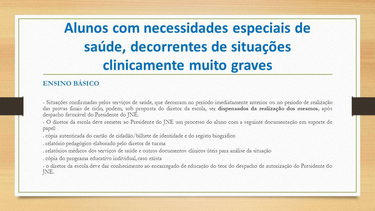 Alunos com necessidades especiais de saúde, decorrentes de situações clinicamente muito graves