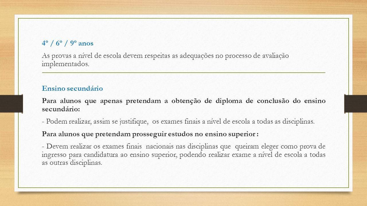 4º / 6º / 9º anos As provas a nível de escola devem respeitas as adequações no processo de avaliação implementados.