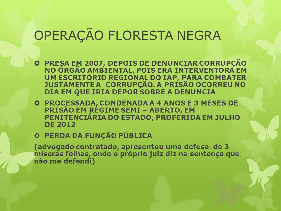 OPERAÇÃO FLORESTA NEGRA